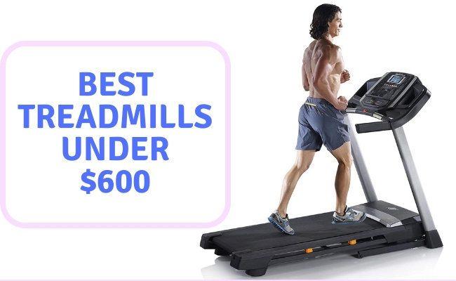 Best Treadmills Under $600