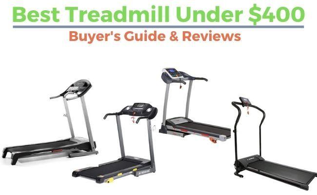 Best Treadmill Under $400